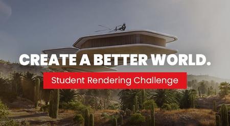"""""""创造更美好的世界""""学生渲染挑战赛开始"""